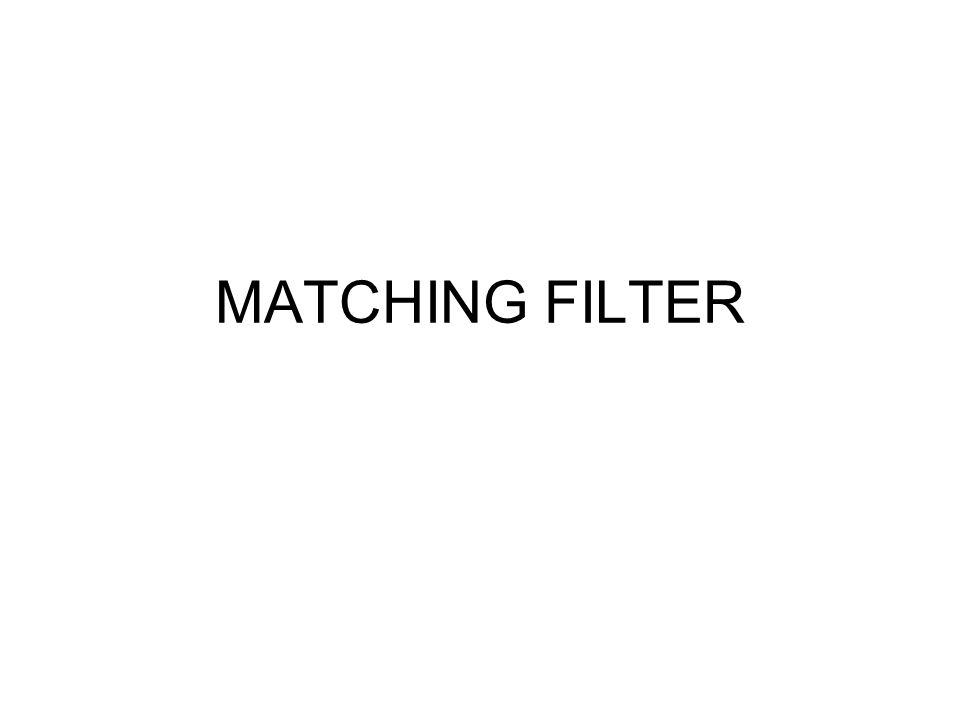 MATCHING FILTER