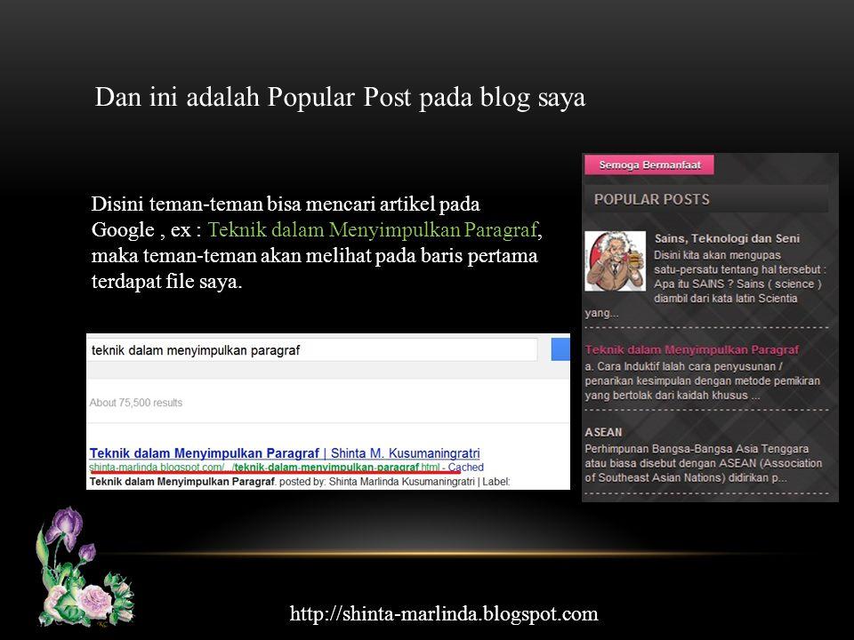 Dan ini adalah Popular Post pada blog saya Disini teman-teman bisa mencari artikel pada Google, ex : Teknik dalam Menyimpulkan Paragraf, maka teman-te
