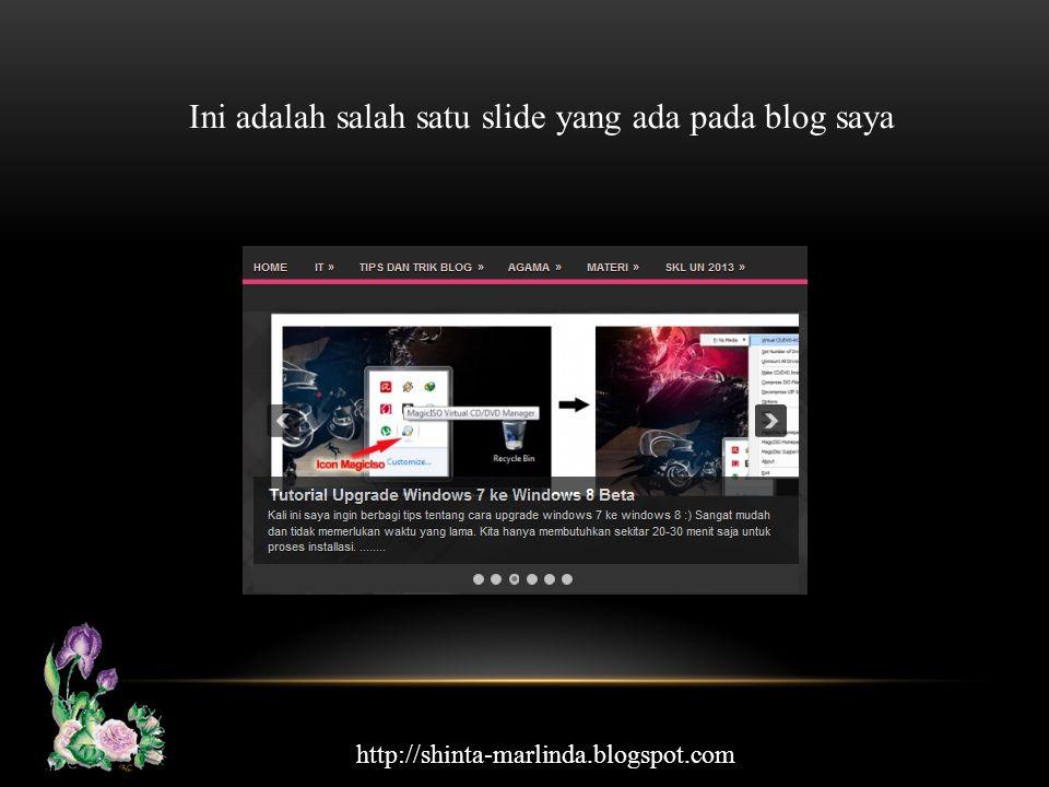 Ini adalah salah satu slide yang ada pada blog saya