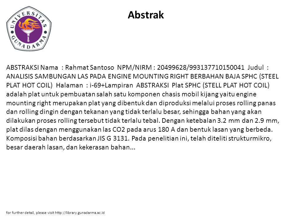 Abstrak ABSTRAKSI Nama : Rahmat Santoso NPM/NIRM : 20499628/993137710150041 Judul : ANALISIS SAMBUNGAN LAS PADA ENGINE MOUNTING RIGHT BERBAHAN BAJA SP