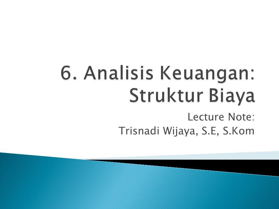 Lecture Note: Trisnadi Wijaya, S.E, S.Kom