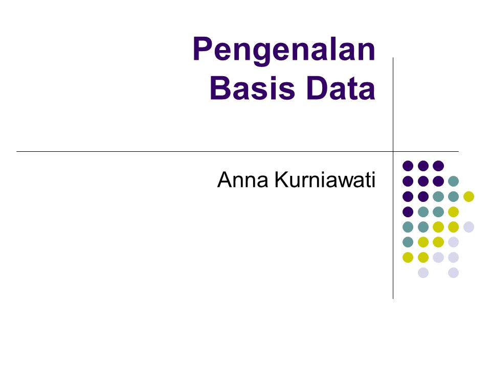Pengenalan Basis Data Anna Kurniawati