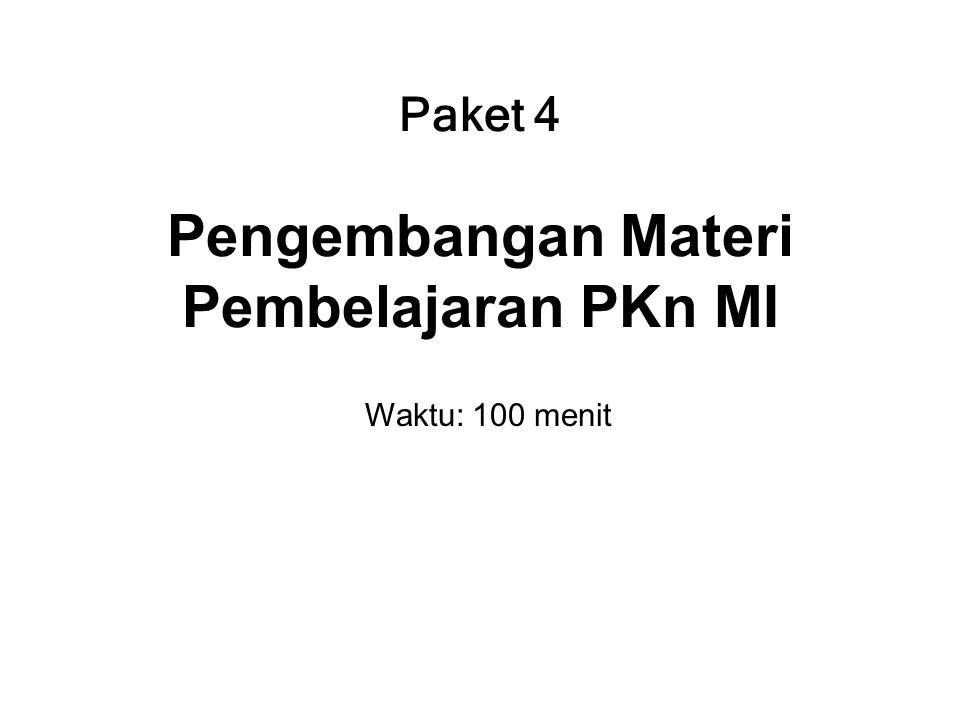 Paket 4 Pengembangan Materi Pembelajaran PKn MI Waktu: 100 menit