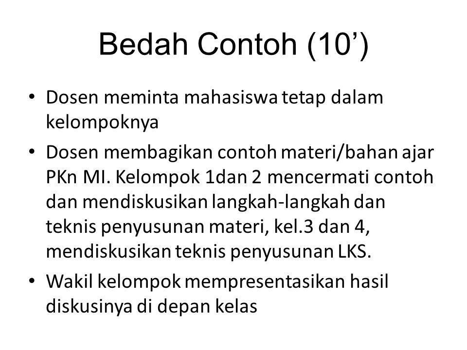 Bedah Contoh (10') Dosen meminta mahasiswa tetap dalam kelompoknya Dosen membagikan contoh materi/bahan ajar PKn MI. Kelompok 1dan 2 mencermati contoh