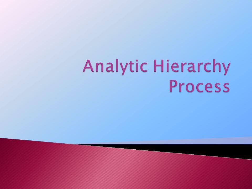  Analytic Hierarchy Process (AHP) diciptakan pertama kali oleh Thomas L.