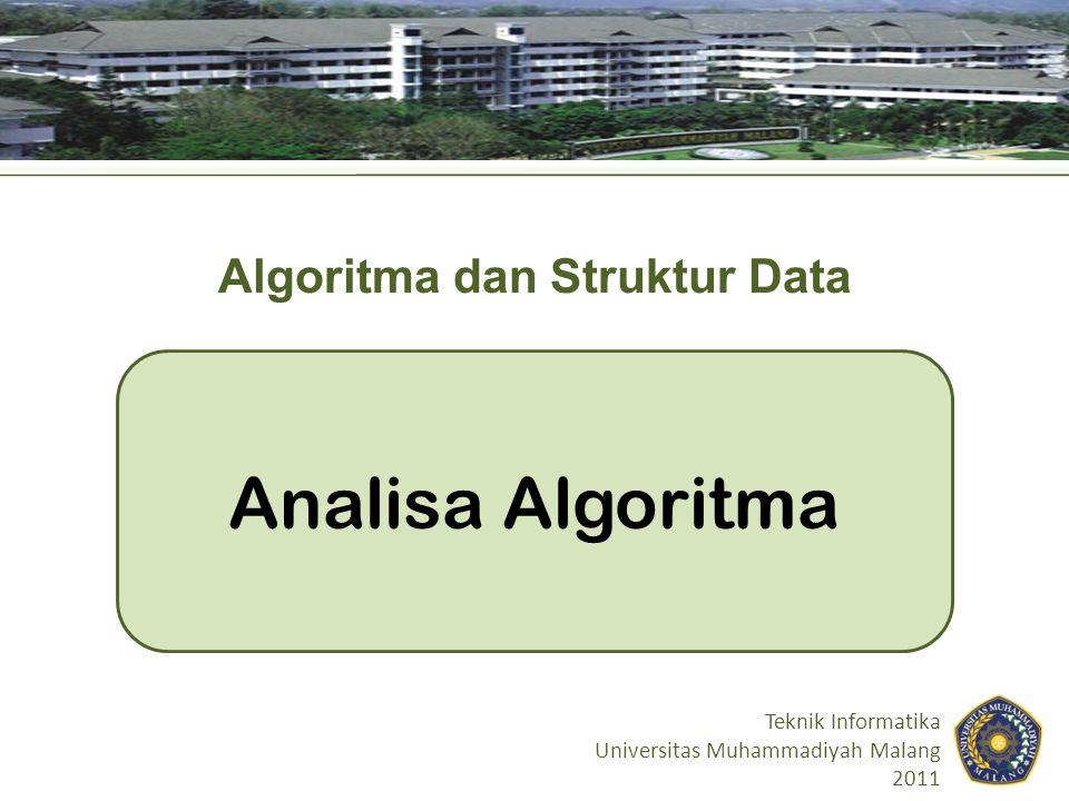 Kompleksitas Waktu Asimptotik Pada kompleksitas waktu asimptotik, kinerja algoritma diukur dengan membuat makna sebanding .