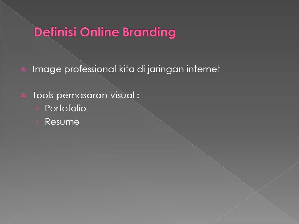  Image professional kita di jaringan internet  Tools pemasaran visual : › Portofolio › Resume