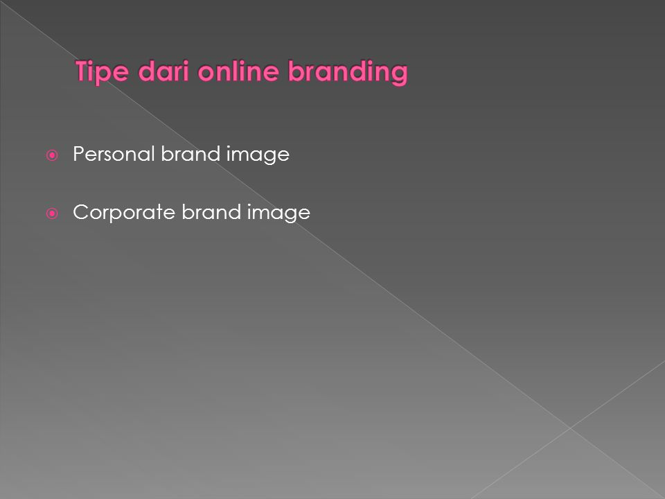  Personal brand image  Corporate brand image