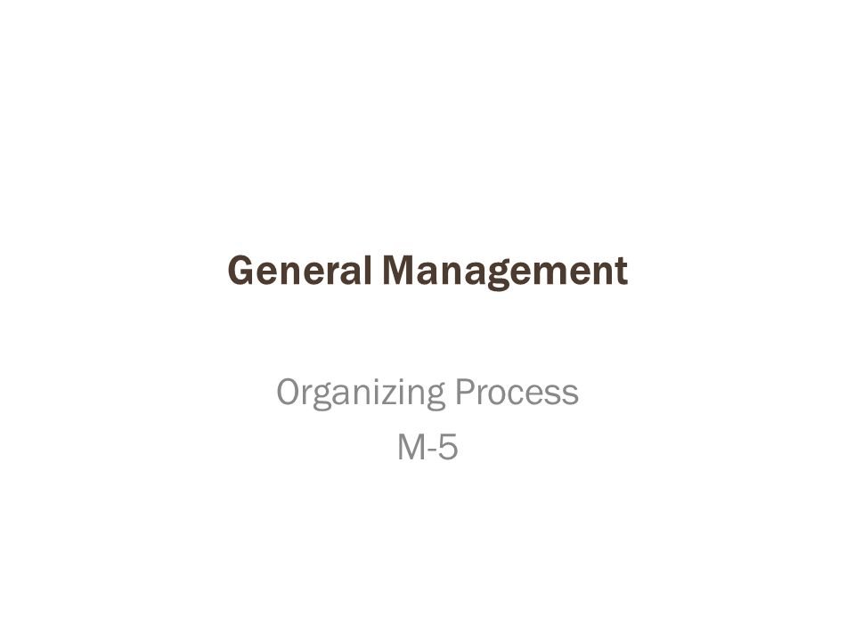 General Management Organizing Process M-5