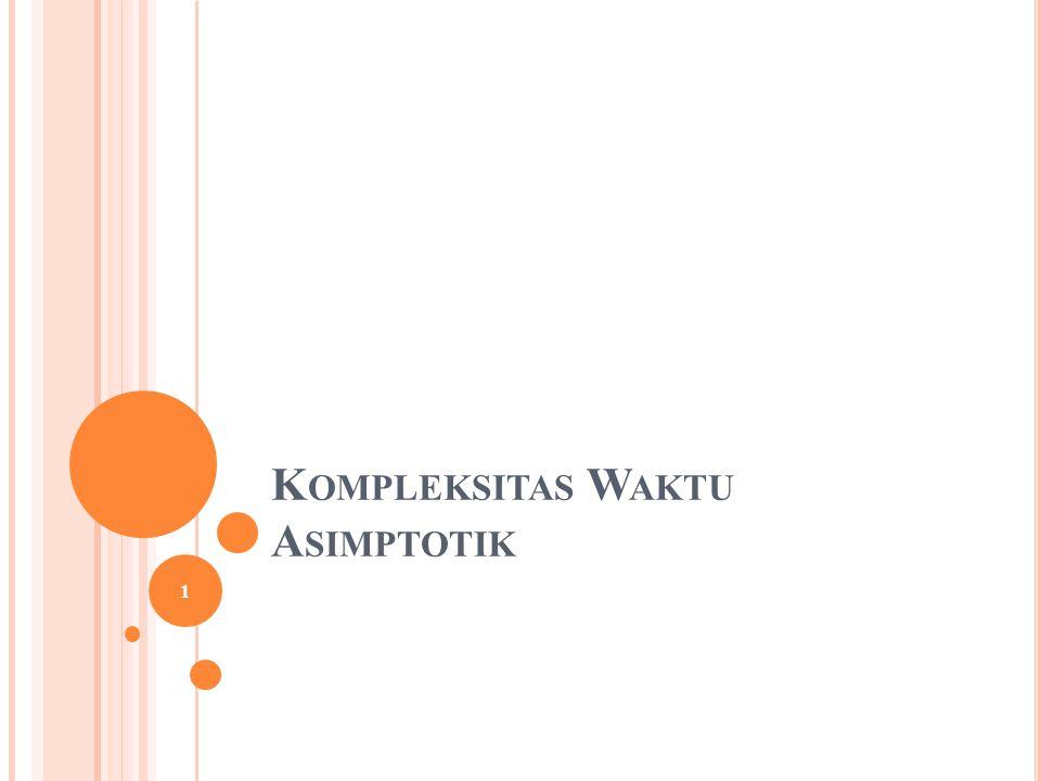 K OMPLEKSITAS W AKTU A SIMPTOTIK 1