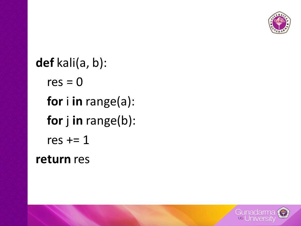 def kali(a, b): res = 0 for i in range(a): for j in range(b): res += 1 return res