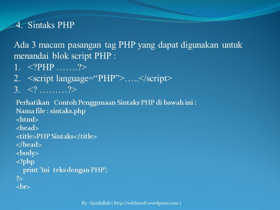 3. Kelebihan-Kelebihan PHP - Dapat digunakan pada semua sistem operasi seperti Linux, Unix, Windows, Mac OS X. - Mendukung banyak Web Server seperti A