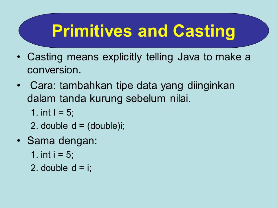 Casting means explicitly telling Java to make a conversion.