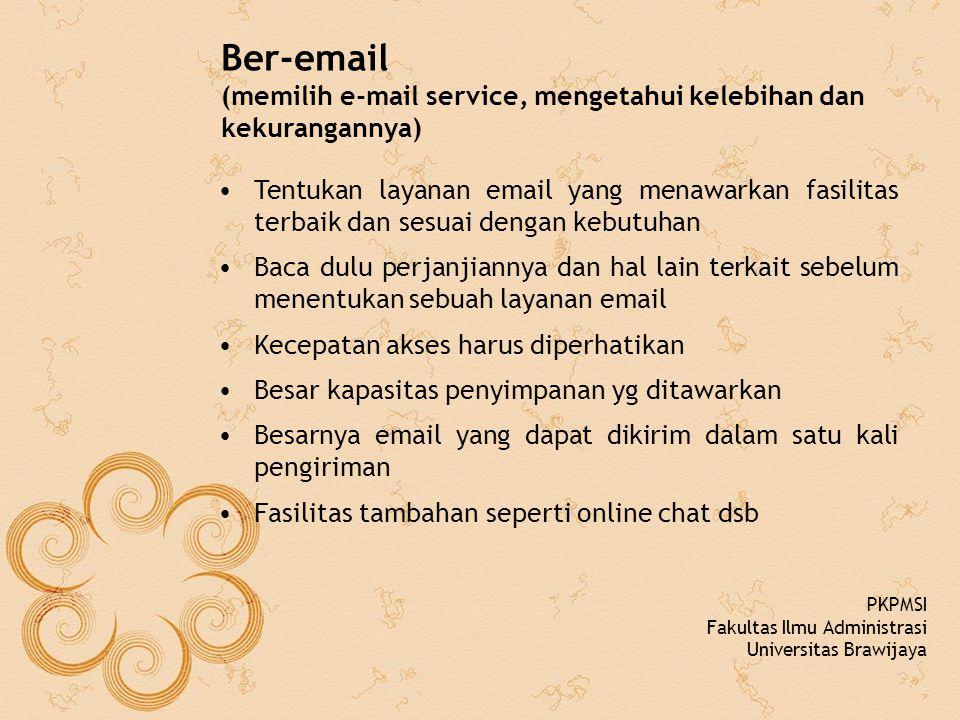 Ber-email (memilih e-mail service, mengetahui kelebihan dan kekurangannya) Tentukan layanan email yang menawarkan fasilitas terbaik dan sesuai dengan