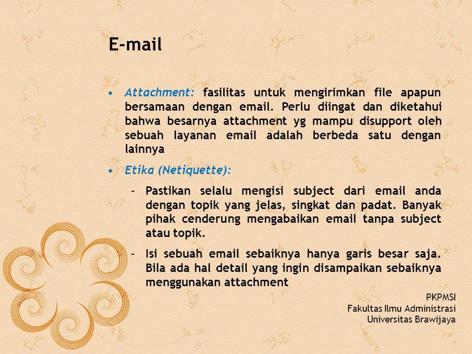 E-mail Attachment: fasilitas untuk mengirimkan file apapun bersamaan dengan email. Perlu diingat dan diketahui bahwa besarnya attachment yg mampu disu