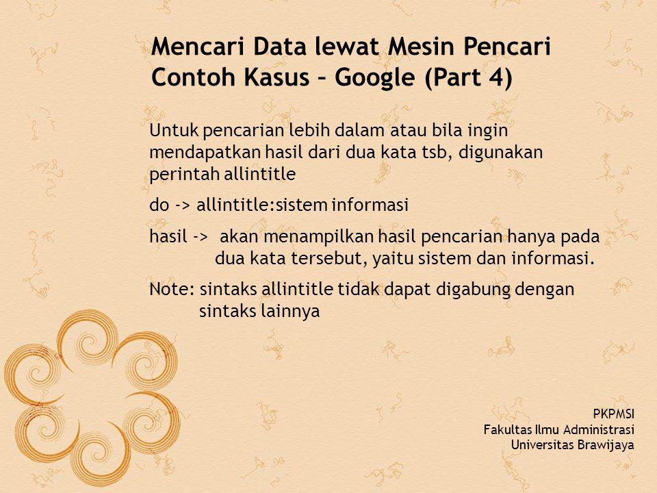 Mencari Data lewat Mesin Pencari Contoh Kasus – Google (Part 4) Untuk pencarian lebih dalam atau bila ingin mendapatkan hasil dari dua kata tsb, digun
