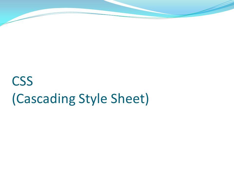 Pengenalan CSS = Cascading Style Sheet.Suatu style yang digunakan untuk menampilkan elemen HTML.