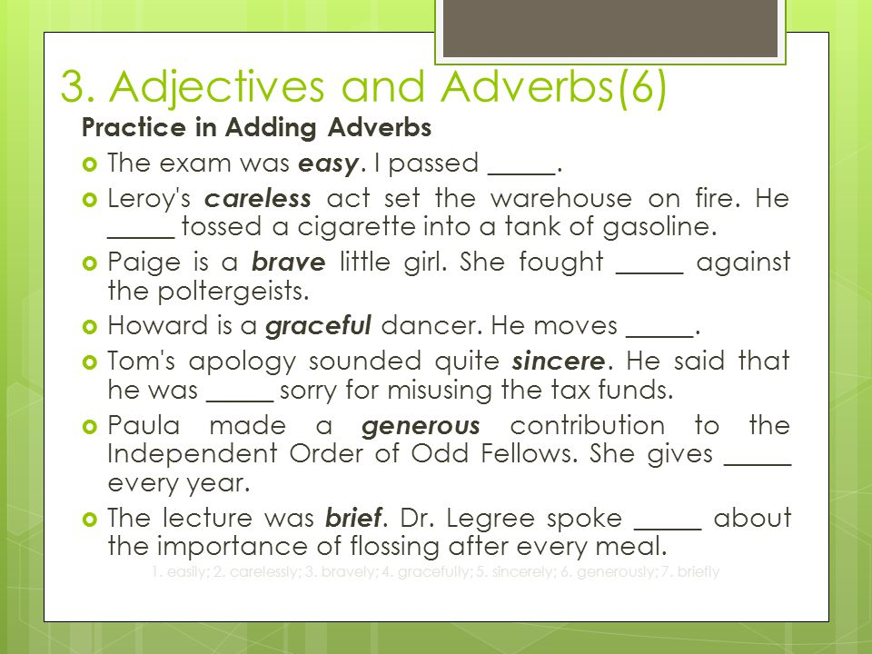 3.Adjectives and Adverbs(6) Practice in Adding Adverbs  The exam was easy.