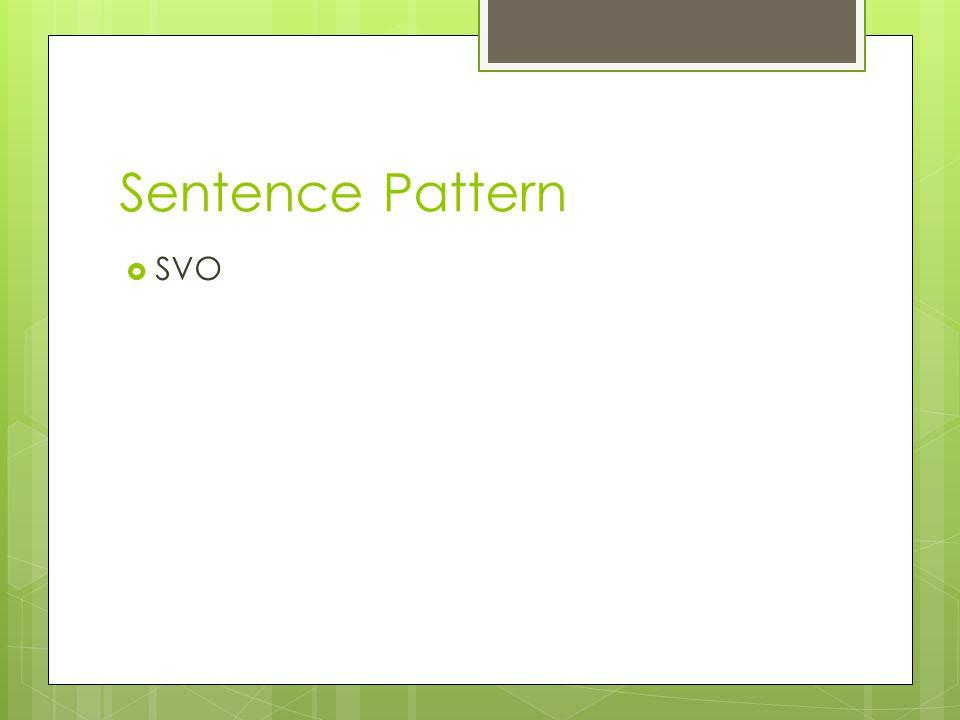Sentence Pattern  SVO