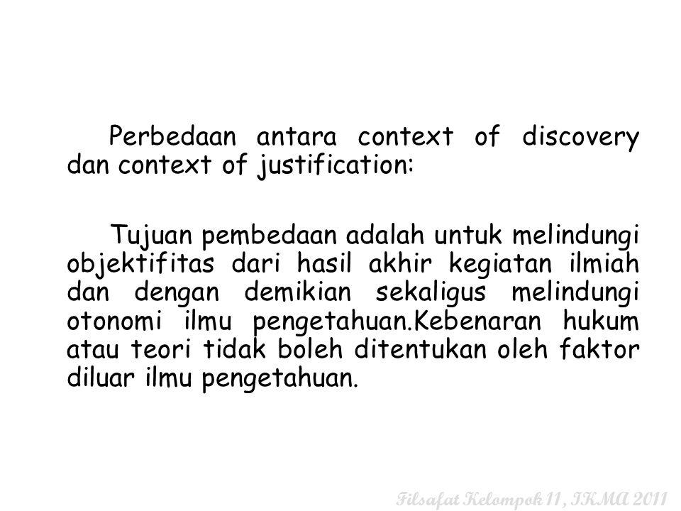 Perbedaan antara context of discovery dan context of justification: Tujuan pembedaan adalah untuk melindungi objektifitas dari hasil akhir kegiatan il