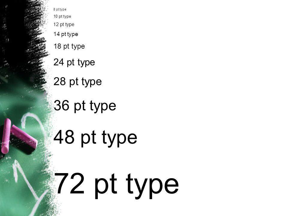 8 pt type 10 pt type 12 pt type 14 pt type 118 pt type 24 pt type 28 pt type 36 pt type 48 pt type 72 pt type
