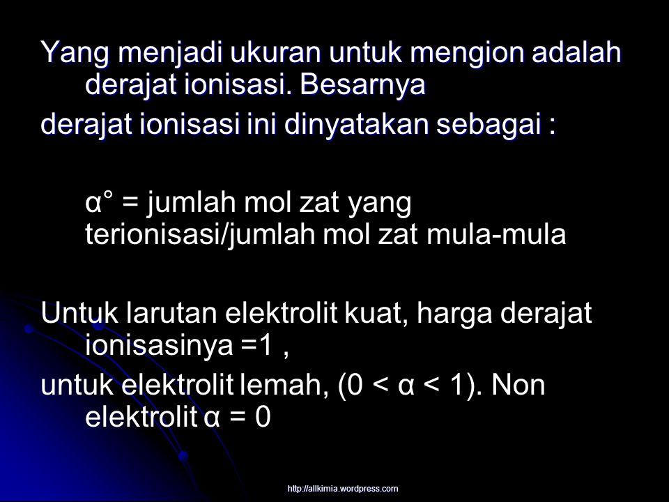Atas dasar kemampuan ini, maka larutan elektrolit mempunyai pengembangan di dalam perumusan sifat koligatifnya.