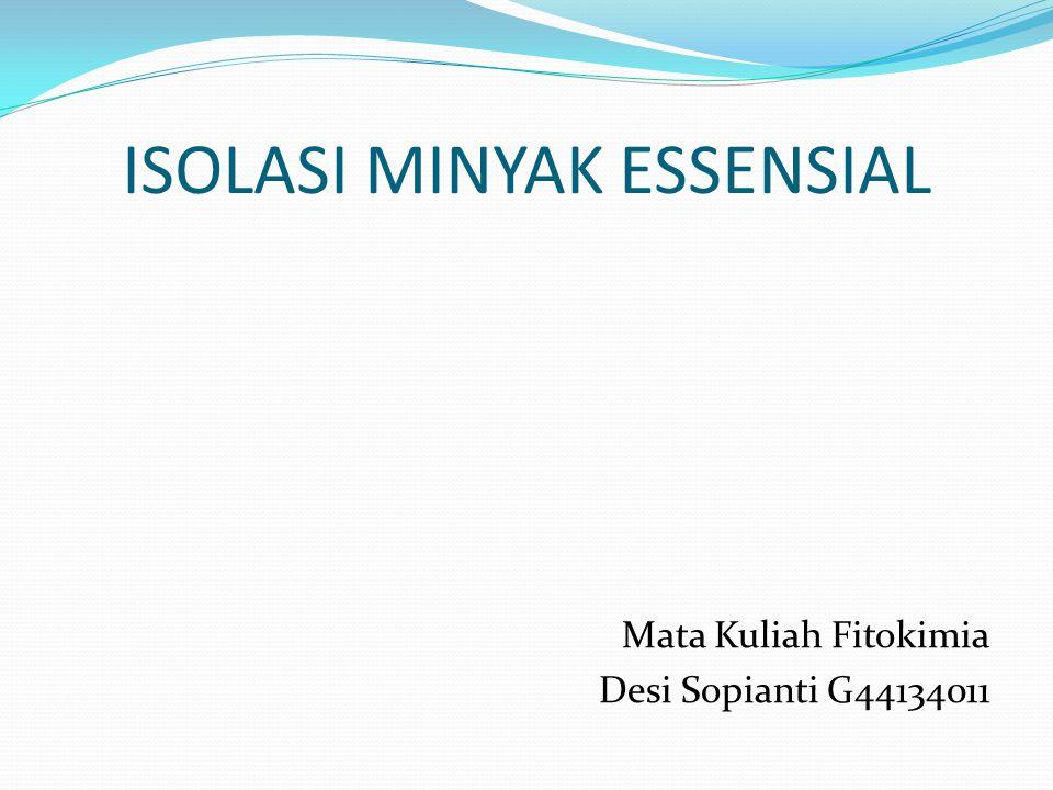 Penjelasan Singkat - Minyak essensial terutama terdiri dari mono dan sesquiterpen dan senyawa fenolik.