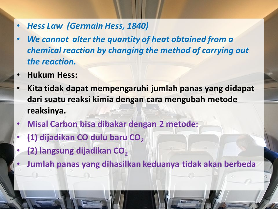 Hess Law (Germain Hess, 1840) We cannot alter the quantity of heat obtained from a chemical reaction by changing the method of carrying out the reacti