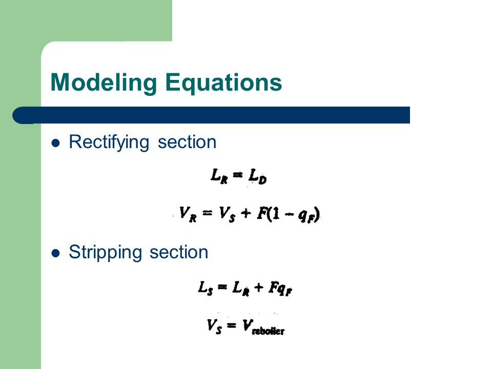 Modeling Equations Rectifying section Stripping section