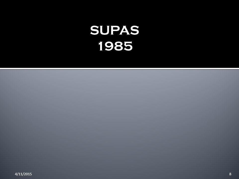 4/11/20158 SUPAS 1985