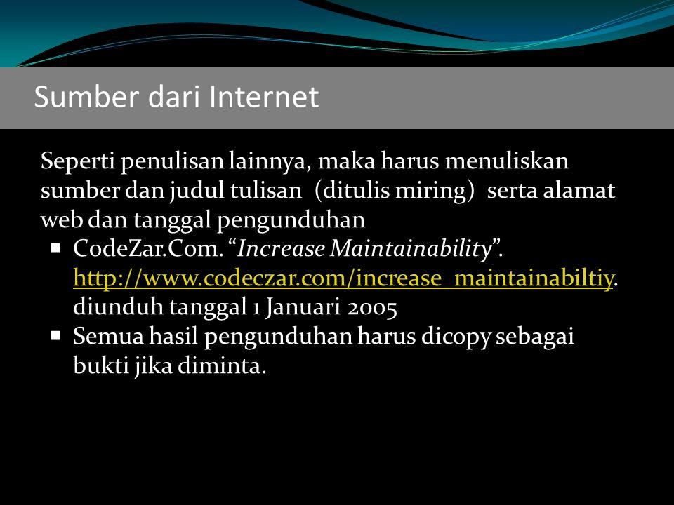 Sumber dari Internet Seperti penulisan lainnya, maka harus menuliskan sumber dan judul tulisan (ditulis miring) serta alamat web dan tanggal pengunduhan CCodeZar.Com.