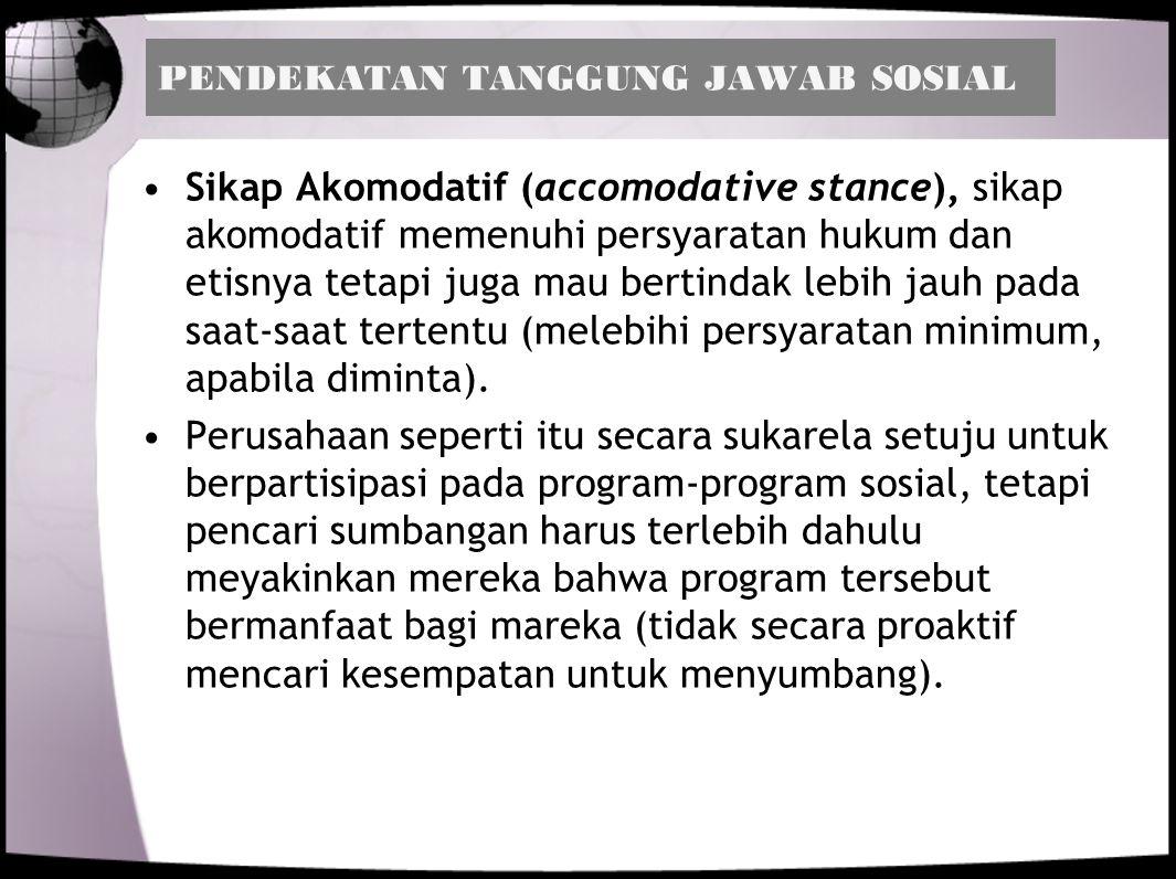 Sikap Akomodatif (accomodative stance), sikap akomodatif memenuhi persyaratan hukum dan etisnya tetapi juga mau bertindak lebih jauh pada saat-saat te
