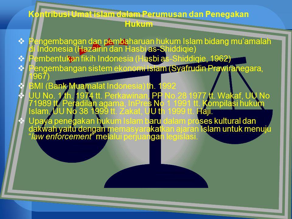 59 Kontribusi Umat islam dalam Perumusan dan Penegakan Hukum  Pengembangan dan pembaharuan hukum Islam bidang mu'amalah di Indonesia (Hazairin dan Ha