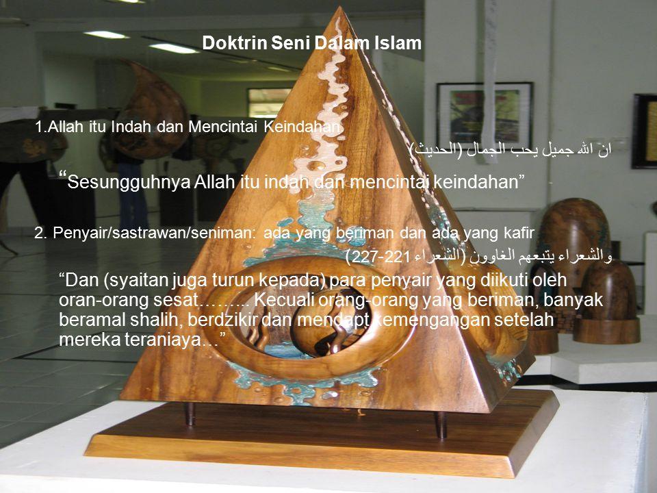 "75 Doktrin Seni Dalam Islam 1.Allah itu Indah dan Mencintai Keindahan ان الله جميل يحب الجمال (الحديث) "" Sesungguhnya Allah itu indah dan mencintai ke"