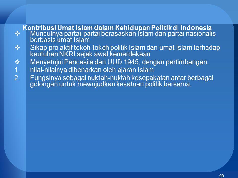 99 Kontribusi Umat Islam dalam Kehidupan Politik di Indonesia  Munculnya partai-partai berasaskan Islam dan partai nasionalis berbasis umat Islam  S
