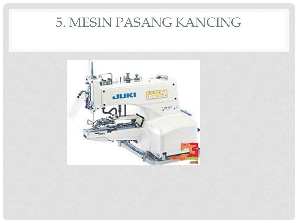 5. MESIN PASANG KANCING