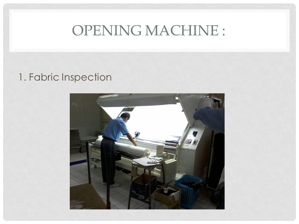 OPENING MACHINE : 1. Fabric Inspection
