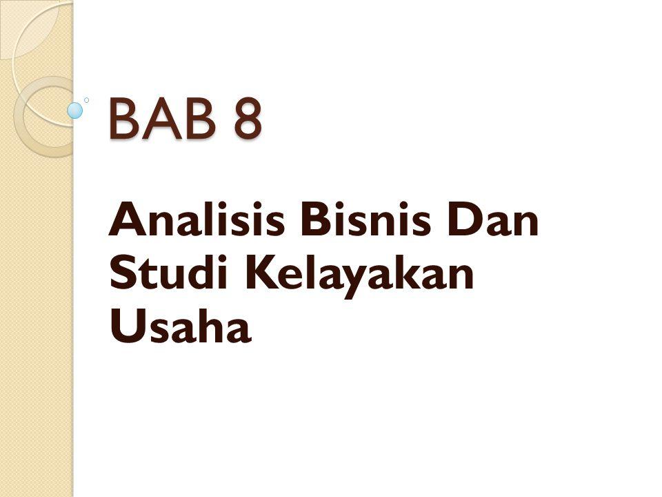 BAB 8 Analisis Bisnis Dan Studi Kelayakan Usaha