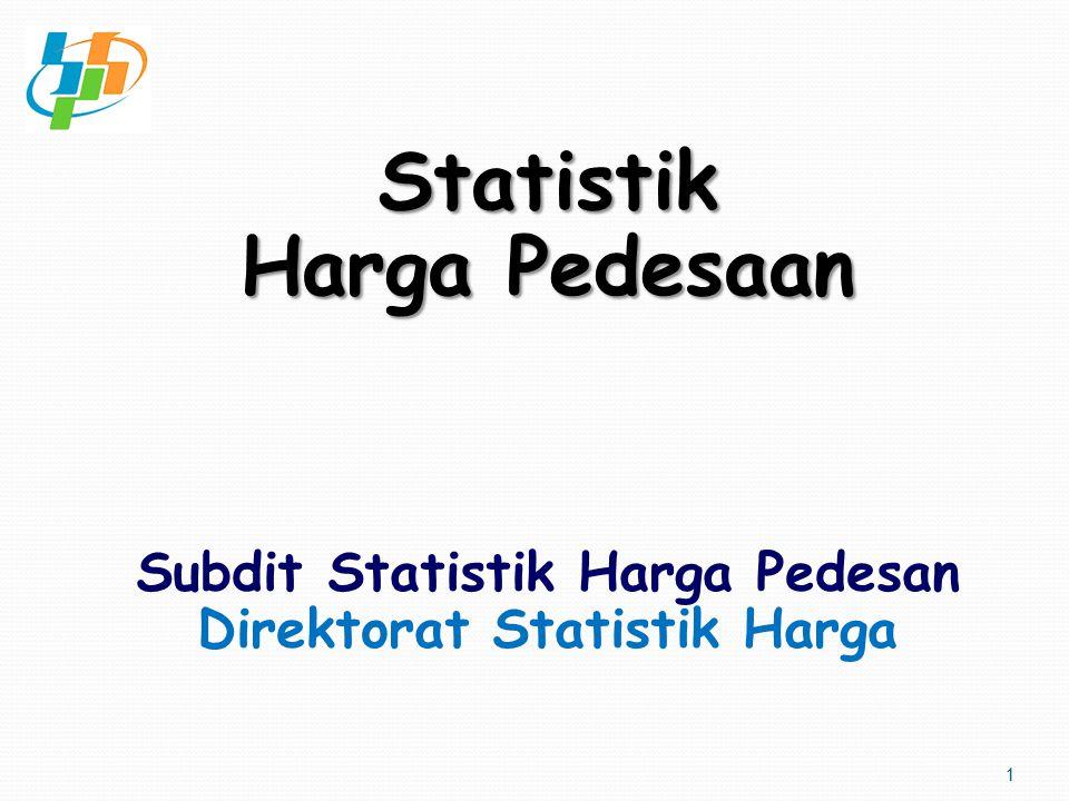 Statistik Harga Pedesaan Statistik Harga Pedesaan Subdit Statistik Harga Pedesan Direktorat Statistik Harga 1