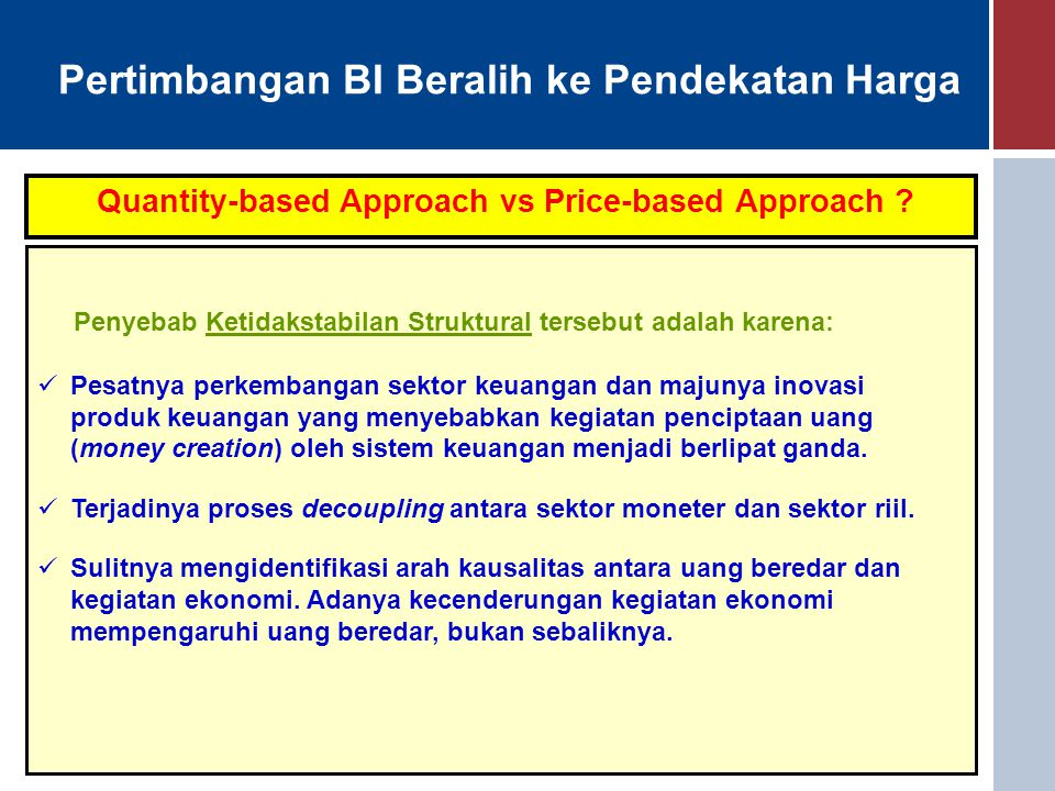 Pertimbangan BI Beralih ke Pendekatan Harga Quantity-based Approach vs Price-based Approach ? Penyebab Ketidakstabilan Struktural tersebut adalah kare