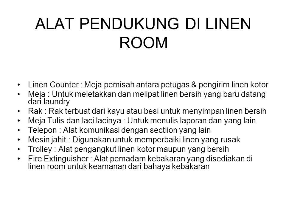 CARA MENYIMPAN LINEN Linen yang telah dikirim laundry ke linen room ditempatkan di rak rak sesuai dengan jenisnya.