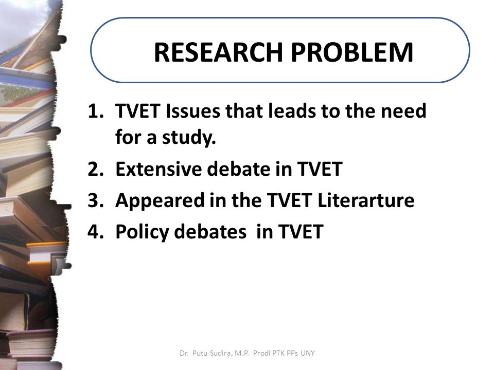 RESEARCH PROBLEM 1.TVET Issues that leads to the need for a study.