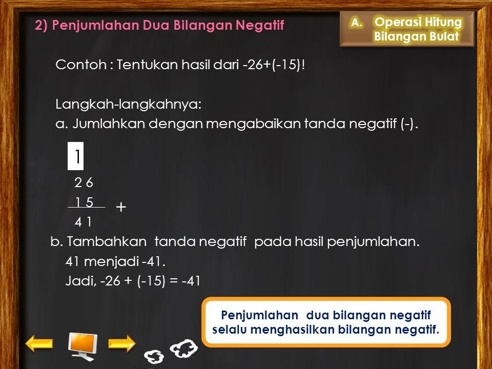 A. Penjumlahan Dua Bilangan Bulat bertanda Sama 1) Penjumlahan Dua Bilangan Positif Contoh: Tentukan hasil dari 1.645 + 697 ! 1 6 4 5 6 9 7 2 3 4 2 Ja