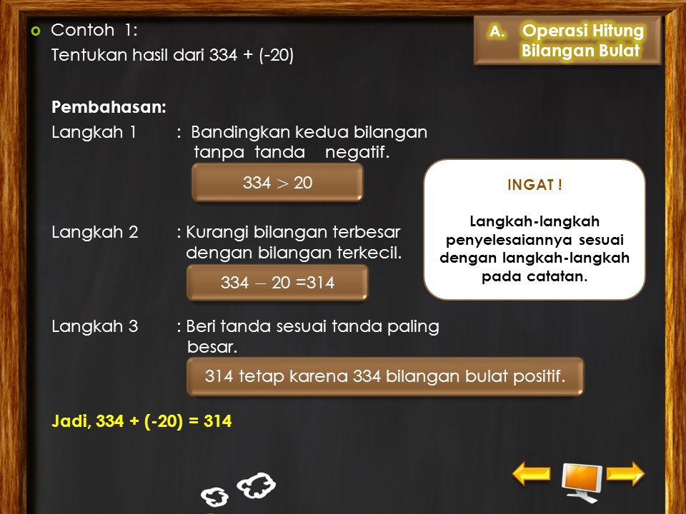 b. Penjumlahan Dua Bilangan Bulat Berbeda Tanda Catatan: Langkah-langkah penjumlahan dua bilangan bulat berbeda tanda adalah sebagai berikut. 1.Bandin