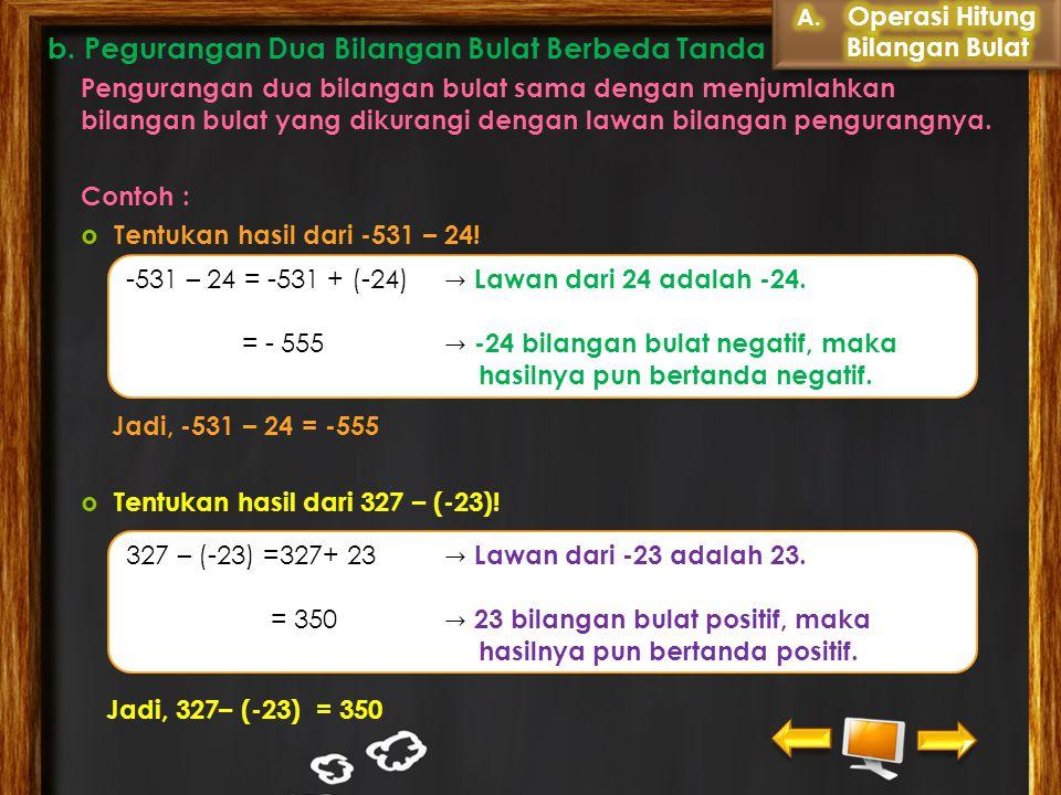 2) Pengurangan Dua Bilangan Negatif Contoh : Tentukan hasil dari -380 - (-210)! Langkah-langkahnya: a. Abaikan tanda negatif, lalu bandingkan kedua bi