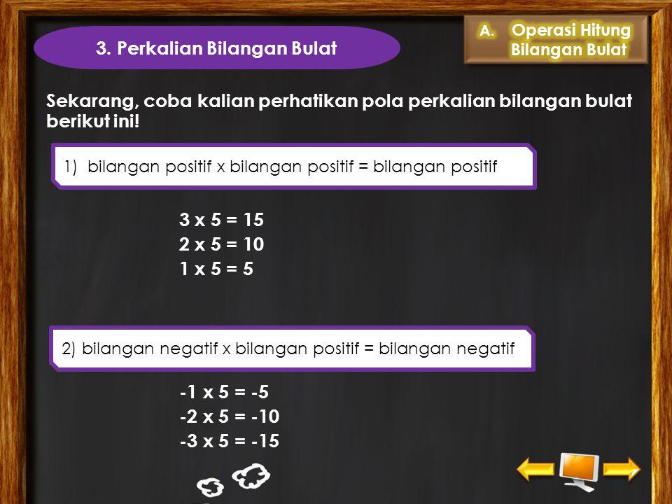 b. Pegurangan Dua Bilangan Bulat Berbeda Tanda Pengurangan dua bilangan bulat sama dengan menjumlahkan bilangan bulat yang dikurangi dengan lawan bila