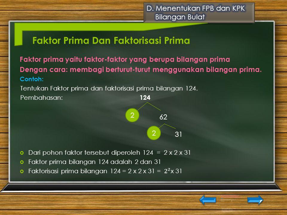 Bilangan Prima Bilangan prima adalah bilangan yang hanya mempunyai faktor 1 dan bilangan itu sendiri. Contoh :  2 merupakan bilangan prima karena fak