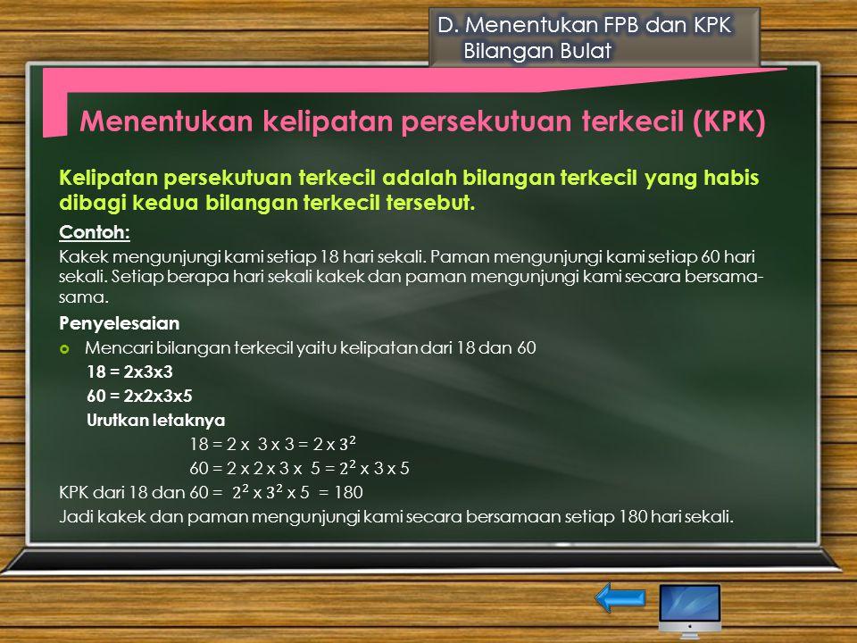 Cara II Menentukan FPB dengan memfaktorkan bilangan 30 dan 72  Faktor dari 30 adalah 1,2,3,5,6,10,15,dan 30  Faktor dari 72 adalah 1,2,3,4,6,8,9,12,