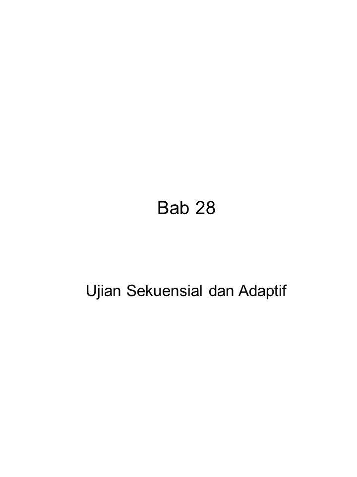 Bab 28 Ujian Sekuensial dan Adaptif