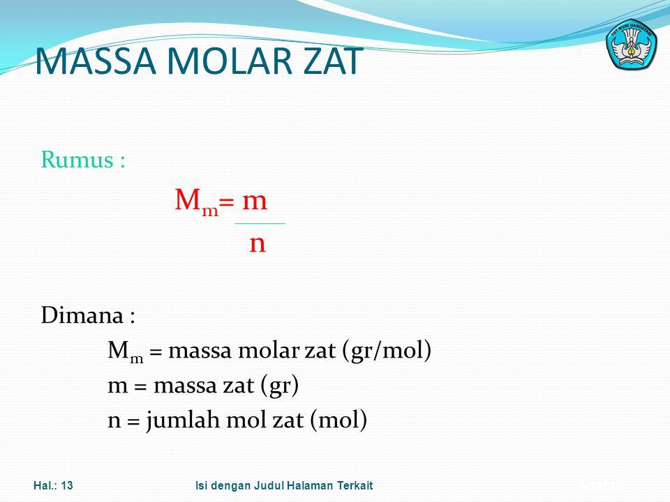 Adaptif HUBUNGAN MOL DENGAN JUMLAH PARTIKEL Bilangan AVOGADRO (N)= 6,02 x 10 23 partikel, maka : N = n x 6,02 x 10 23 partikel Dimana : n =jumlah mol